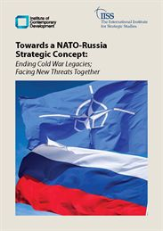 Towards a NATO-Russia Strategic Concept: Ending Cold War Legacies; Facing New Threats Together